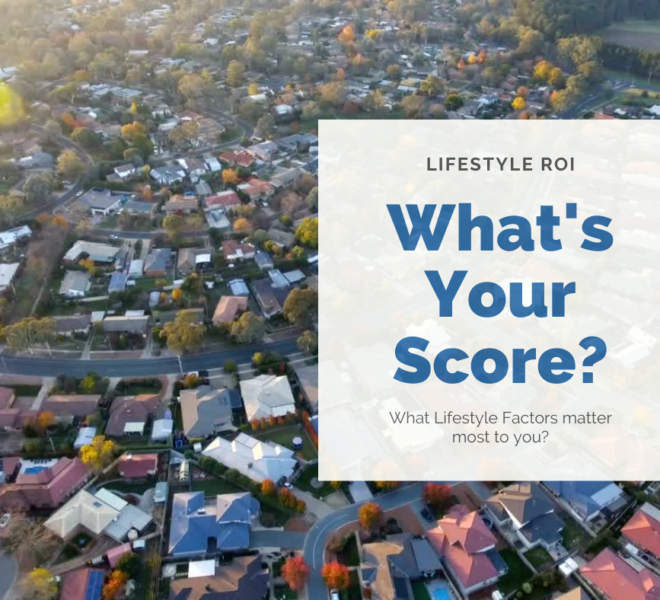 How would you score your lifestyle when house shopping?